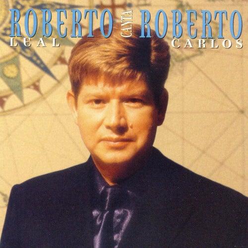 Roberto Leal Canta Roberto Carlos von Roberto Leal