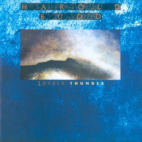 Lovely Thunder by Harold Budd