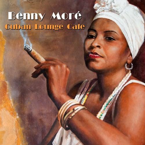 Cuban Lounge Cafe de Beny More