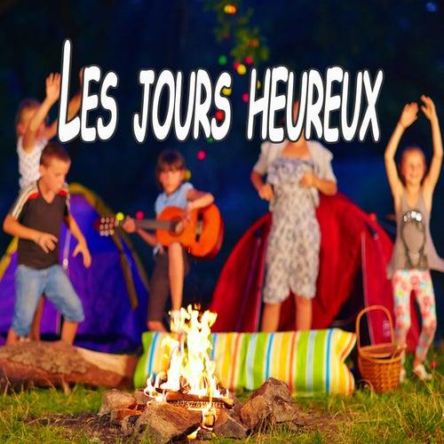 Les jours heureux (Les plus belles chansons de colonies de vacances) de Les Galopins
