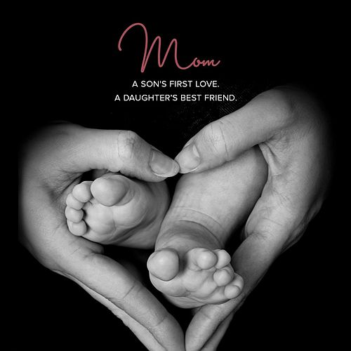 MOM: A Son's First Love. A Daughter's Best Friend by Various Artists