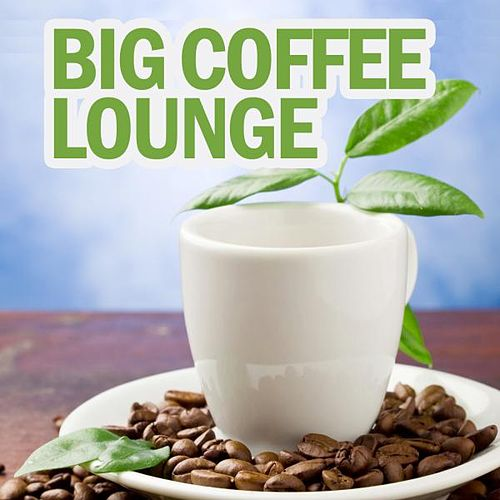 Big Coffee Lounge von Various Artists