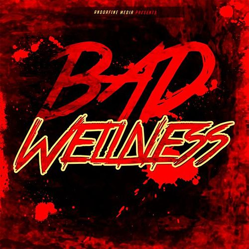 Bad Wellness von Various Artists