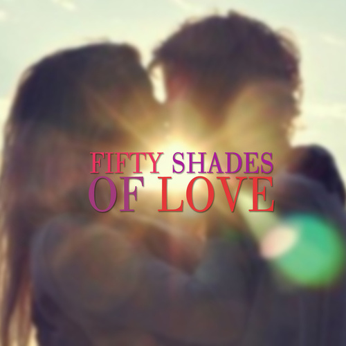 Fifty Shades of Love by Various Artists