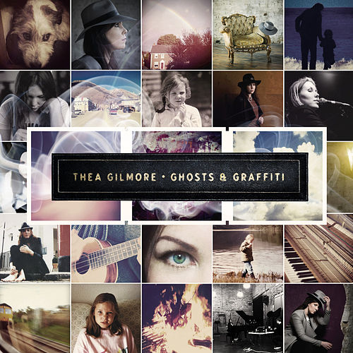 Ghosts & Graffiti (Deluxe) by Thea Gilmore