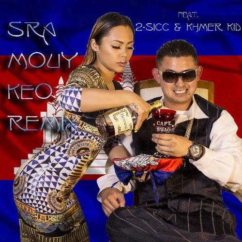 Sra Mouy Keo (Remix) [feat. 2-Sicc & Khmer Kid] von Lil Malice
