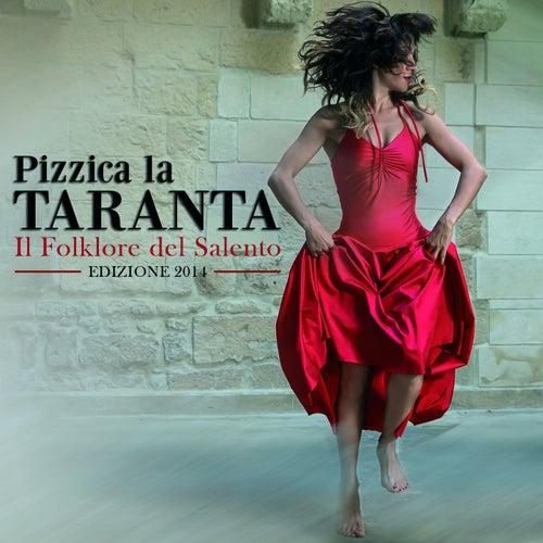 Pizzica la taranta (Il Folklore del Salento - Edizione 2014) de Various Artists