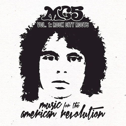 Music for the American Revolution, Vol. 1: Rock City Roots by MC5