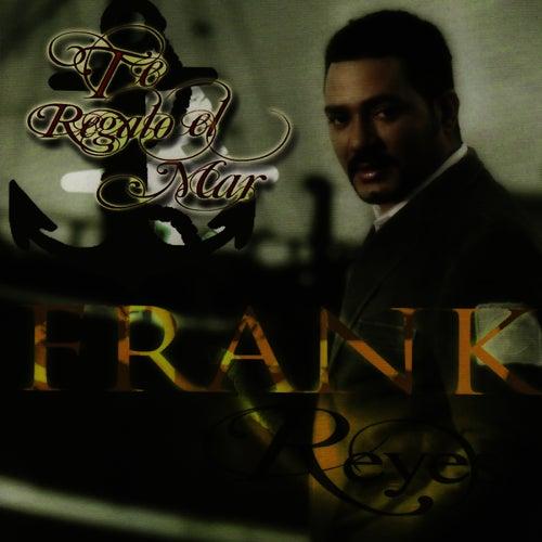 Te Ragalo el Mar de Frank Reyes