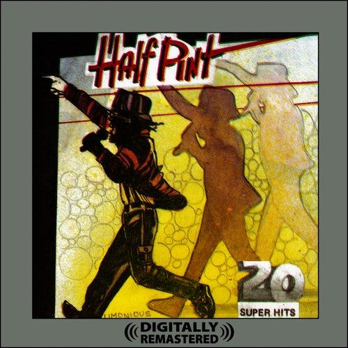 20 Super Hits (Digitally Remastered) by Half Pint