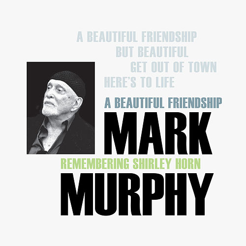 A Beautiful Friendship: Remembering Shirley Horn (EP) von Mark Murphy