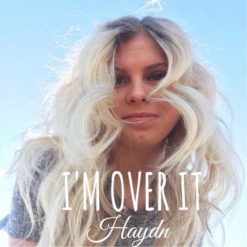 I'm Over It de Haydn
