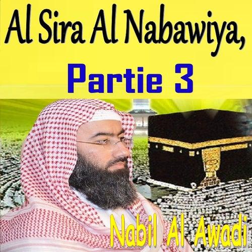 Al Sira Al Nabawiya, Partie 3 (Quran) by Nabil Al Awadi