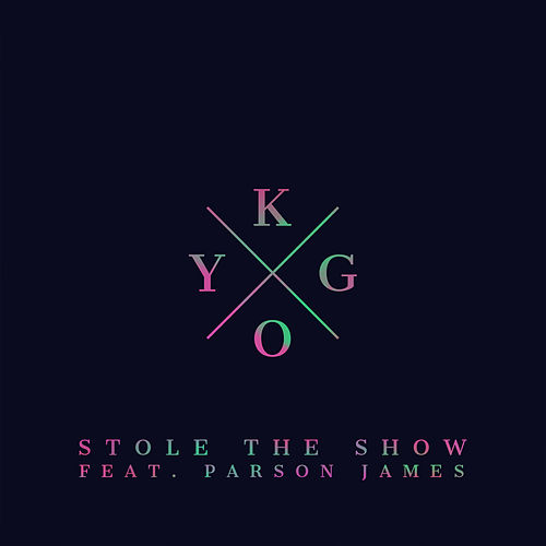 Stole the Show by Kygo