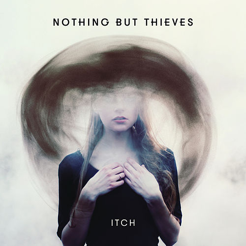 Itch by Nothing But Thieves