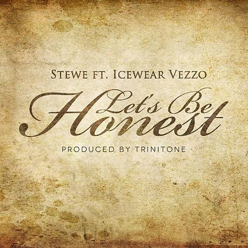 Let's Be Honest (feat. Icewear Vezzo) by Stewe