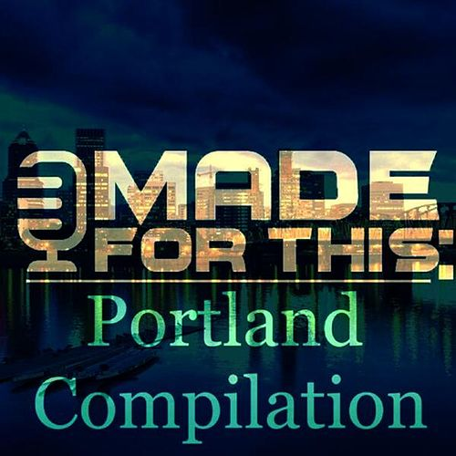 Made for This: Portland Compilation de Various Artists