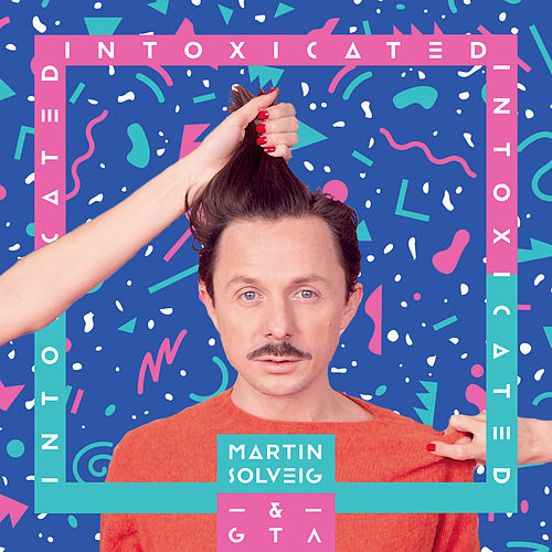 Intoxicated (Radio Edit) von Martin Solveig