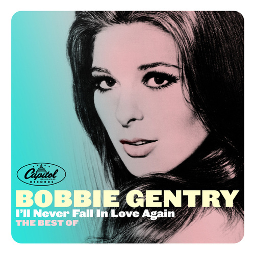 I'll Never Fall In Love Again: The Best Of by Bobbie Gentry