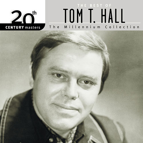 20th Century Masters: The Millennium Collection by Tom T. Hall
