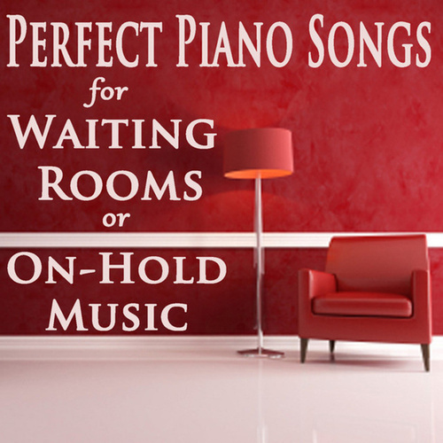 Perfect Piano Songs for Waiting Rooms or On-Hold Music by Steven C