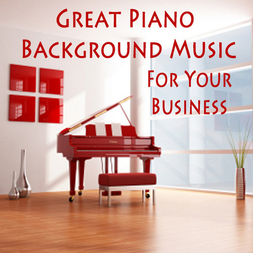 Great Piano Background Music for Your Business by Steven C