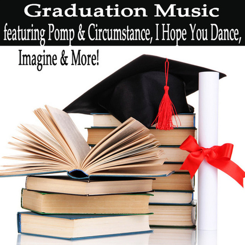 Graduation Music Featuring Pomp & Circumstance, I Hope You Dance, Imagine & More! by Steven C