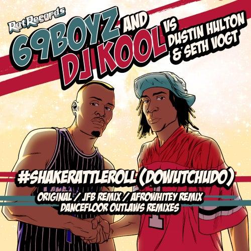 #ShakeRattleRoll (DoWutChuDo) by 69 Boyz