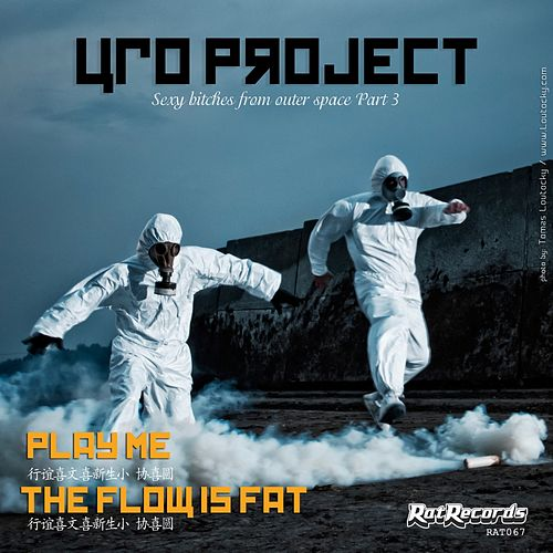 Play Me / The Flow Is Fat - Single von Ufo Project