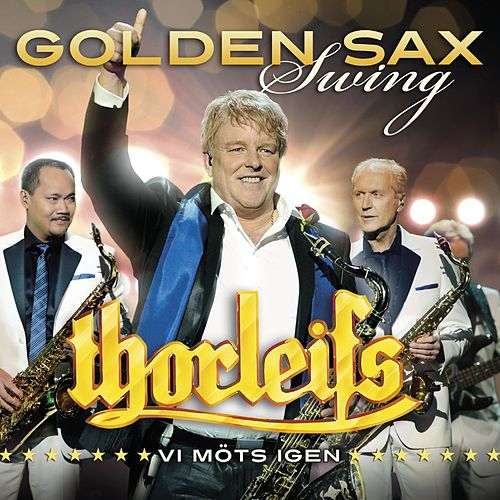 Golden Sax Swing - Vi möts igen by Thorleifs