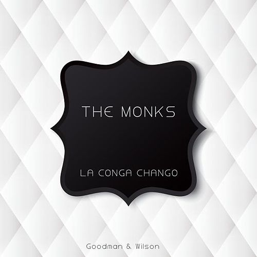 La Conga Chango de The Monks