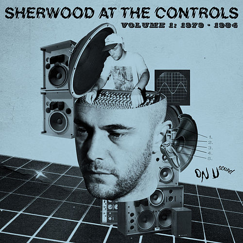 Sherwood At The Controls: Volume 1 1979 - 1984 by Various Artists