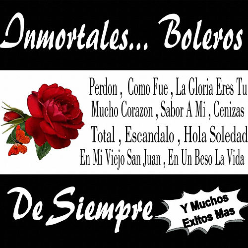 Inmortales... Boleros de Siempre de Various Artists