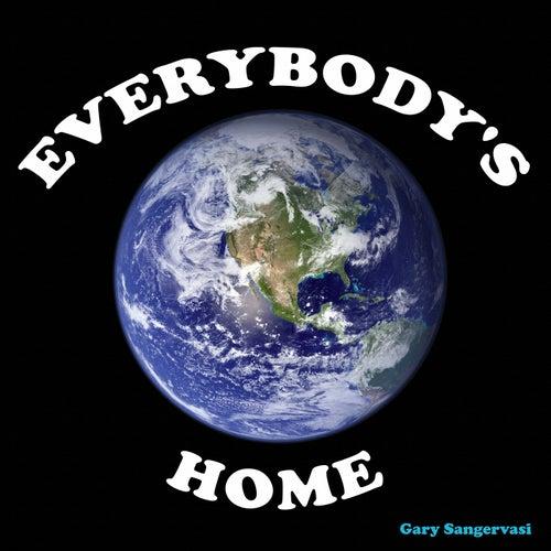 Everybody's Home by Gary Sangervasi
