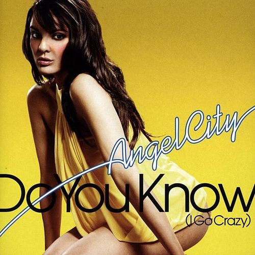 Do You Know (I Go Crazy) de Angel City