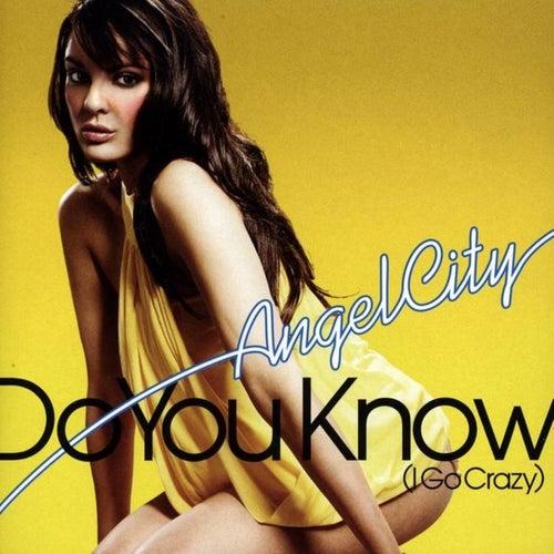 Do You Know (I Go Crazy) de Angel City
