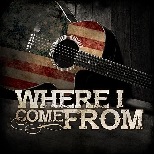 Where I Come From by Various Artists