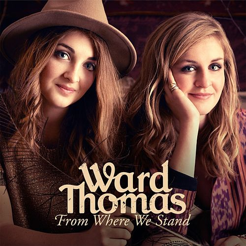 From Where We Stand (Deluxe Version) van Ward Thomas