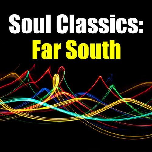 Soul Classics: Far South von Various Artists