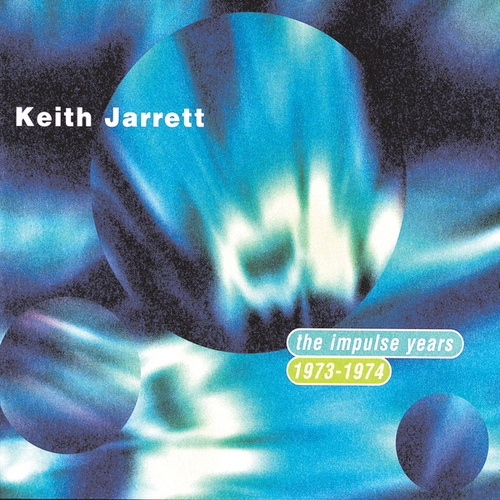 The Impulse Years 1973-1974 by Keith Jarrett