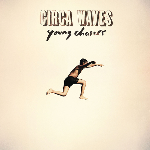 Young Chasers (Deluxe) by Circa Waves