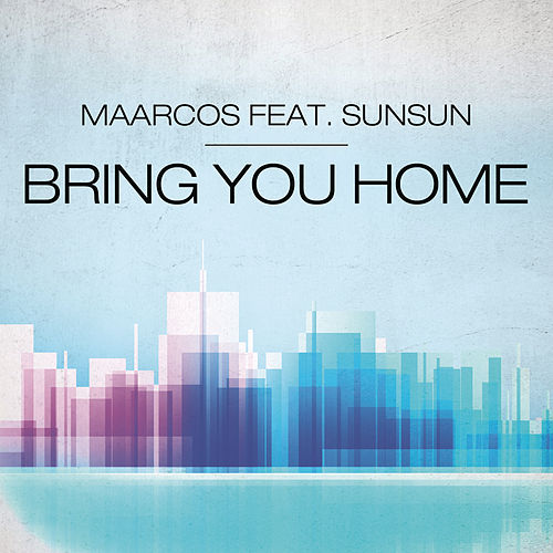 Bring You Home by Maarcos