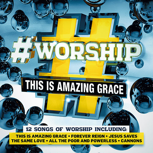 #Worship: This Is Amazing Grace von Elevation
