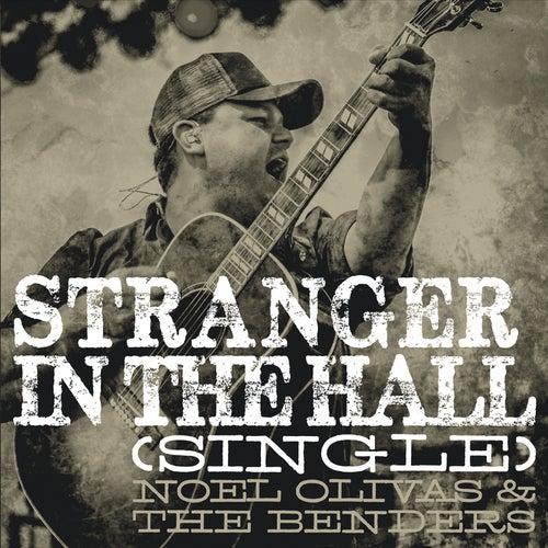 Stranger in the Hall - Single by Noel Olivas
