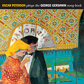Oscar Peterson Plays the George Gershwin Songbook (Bonus Track) by Oscar Peterson