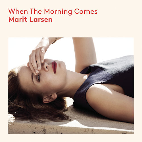 When the Morning Comes von Marit Larsen