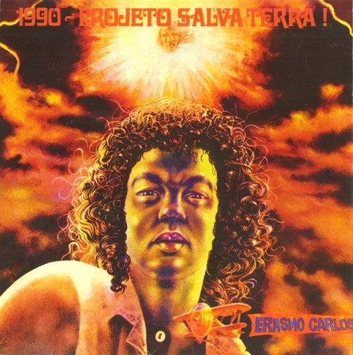 1990 - Projeto Salva Terra! de Erasmo Carlos