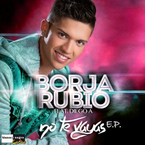 No Te Vayas EP by Borja Rubio