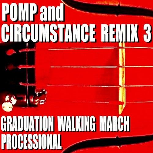 Pomp and Circumstance Remix 3 (Graduation Walking March Processional) von Blue Claw Philharmonic