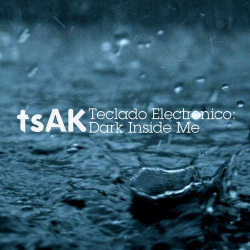 Teclado Electronico: Dark Inside Me by tsAK